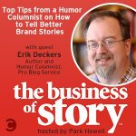 Erik Deckers Interviewed on The Business of Story Podcast