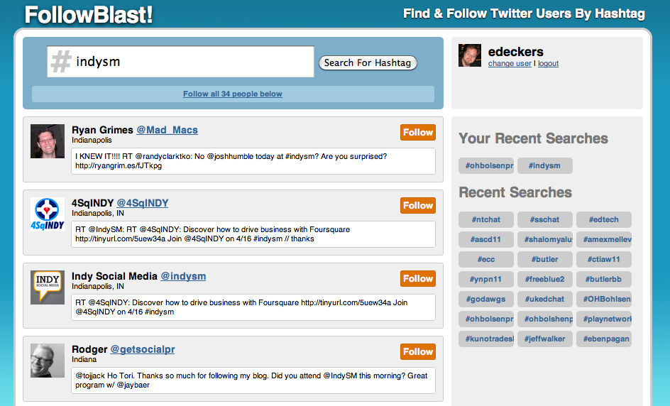 FollowBlast.com lets you find and follow other Twitter users based on their #hashtags.